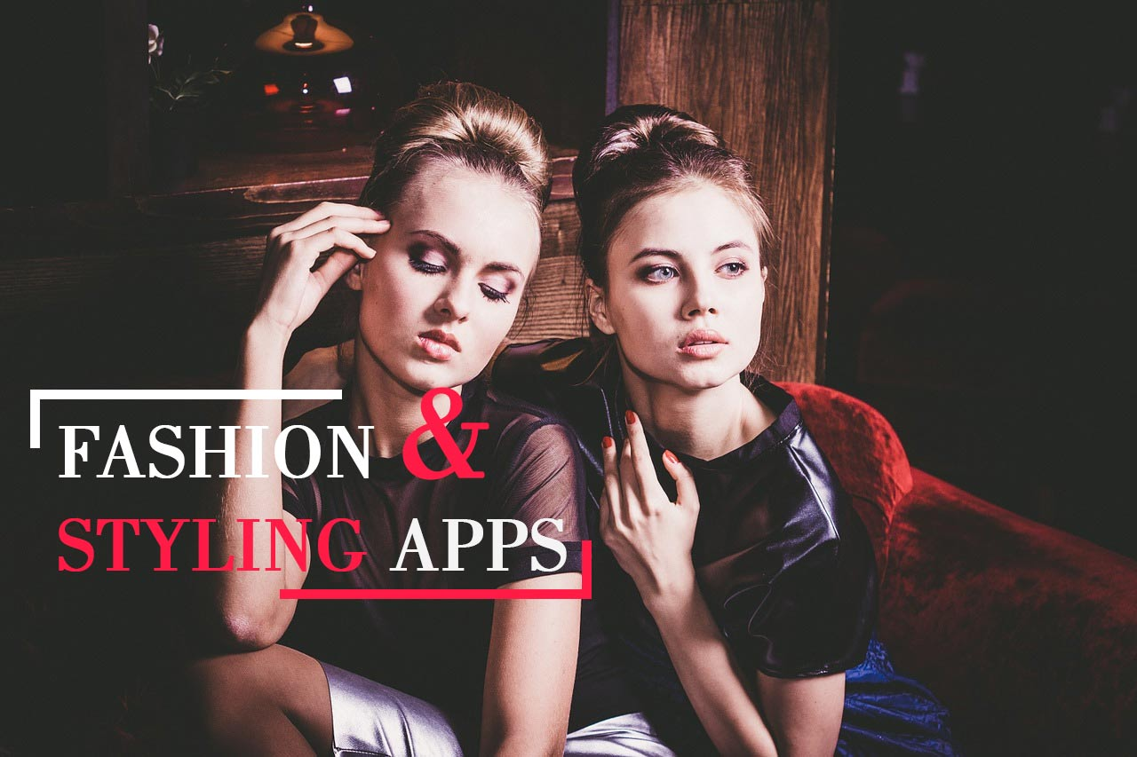 3 Fashion and Styling Apps every girl should know about ...